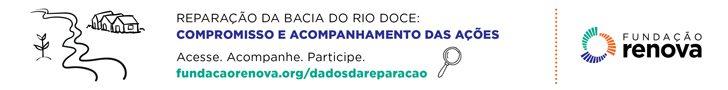 Reparação da Bacia Do Rio Doce - Fundação Renova